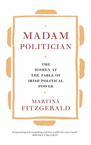 Madam Politician: The women at the table of Irish political power