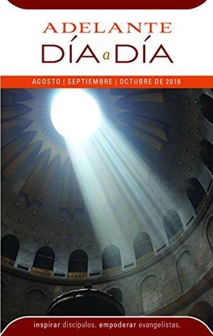Adelante Día a Día: Agosto, Septiembre, Octubre 2018