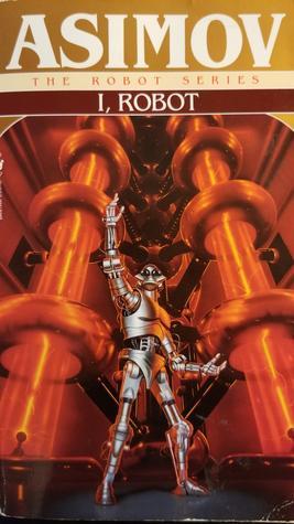 I, Robot (The Robot Novels, #1)