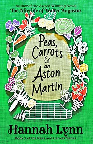 Peas, Carrots and an Aston Martin (Peas and Carrots #1)