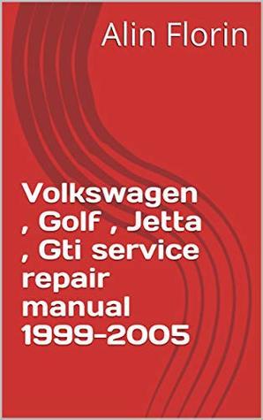 Volkswagen , Golf , Jetta , Gti service repair manual 1999-2005