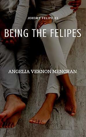 Being The Felipes (Jeremy Felipe Book 3)