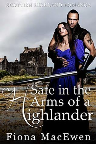 Safe in the Arms of a Highlander: (Scottish Highland Romance)