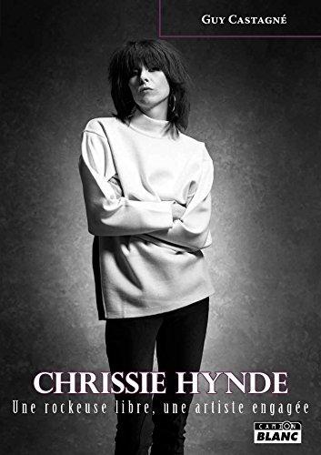 Chrissie Hynde Une rockeuse libre, une artiste engagée