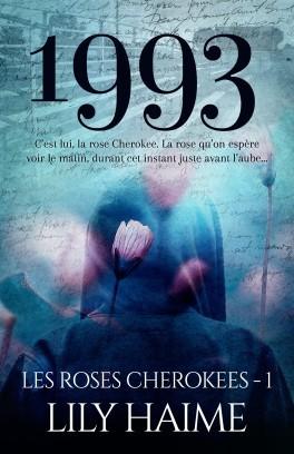 1993 (Les roses Cherokees, #1)
