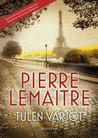 Tulen varjot by Pierre Lemaitre