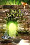 Dark Corner: A Witch Cat Mystery, Book 2