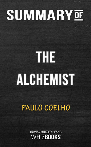 Summary of The Alchemist by Paulo Coelho | Trivia/Quiz for Fans