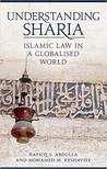 Understanding Sharia: Islamic Law in a Globalised World