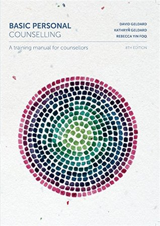 Basic Personal Counselling: A Training Manual for Counsellors with Onlin e Study Tools 12 months