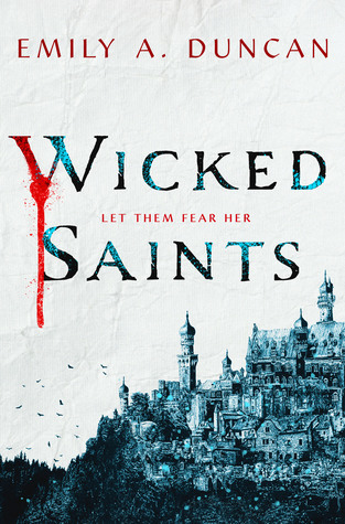 Wicked Saints (Something Dark and Holy #1)