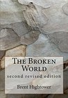 The Broken World second revised edition
