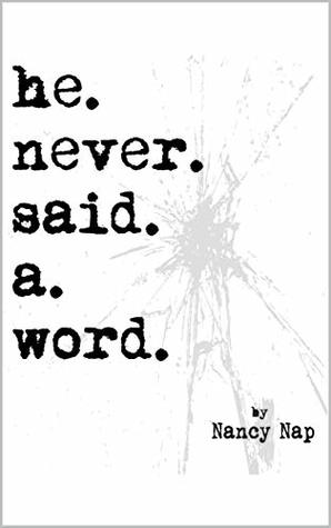 He Never Said A Word