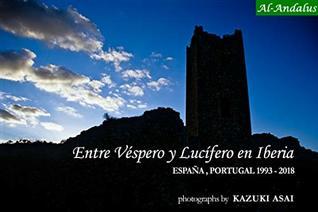 Entre Vespero y Lucifero en Iberia - Spain Portugal 1993-2018 El Viento que Recorre Espana
