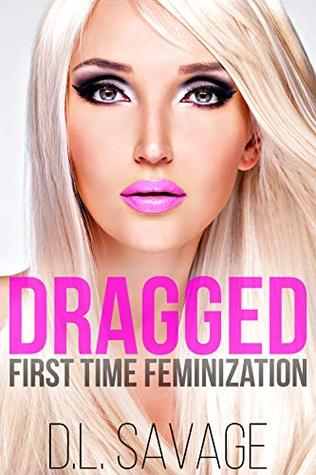 Dragged: First Time Feminization