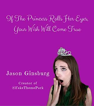 If The Princess Rolls Her Eyes, Your Wish Will Come True