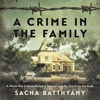 A Crime in the Family: A World War II Secret Buried in Silence and My Search for the Truth: Library Edition