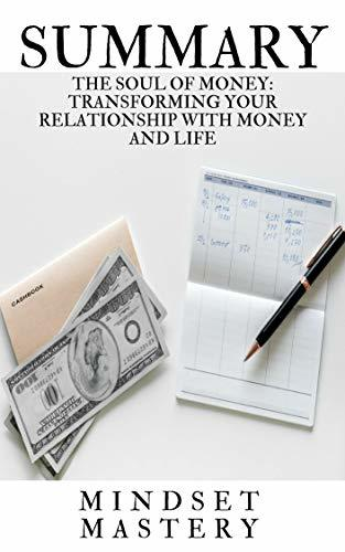 Summary : The Soul of Money Transforming Your Relationship with Money and Life