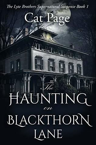 The Haunting on Blackthorn Lane: A Lyte Brothers Supernatural Suspense: Book 1