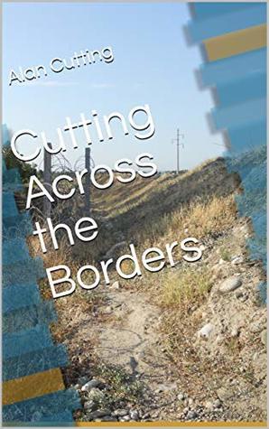 Cutting Across the Borders