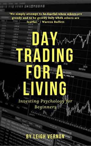Day Trading For a Living: Investing Psychology for Beginners