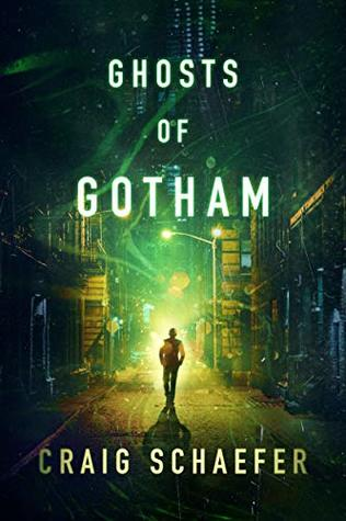 Ghosts of Gotham - Craig Schaefer