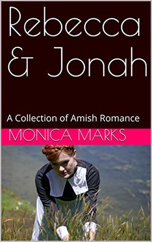 Rebecca & Jonah: A Collection of Amish Romance