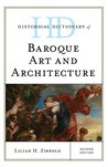 Historical Dictionary of Baroque Art and Architecture (Historical Dictionaries of Literature and the Arts)