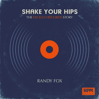 Shake Your Hips: The Excello Records Story
