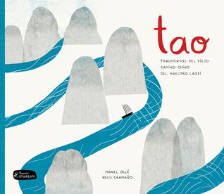 Tao: Fragmentos del viejo camino chino del maestro Laozi