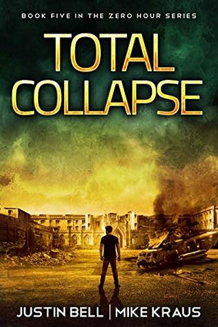 Total Collapse: Book 5 in the Thrilling Post-Apocalyptic Survival Series: (Zero Hour - Book 5)