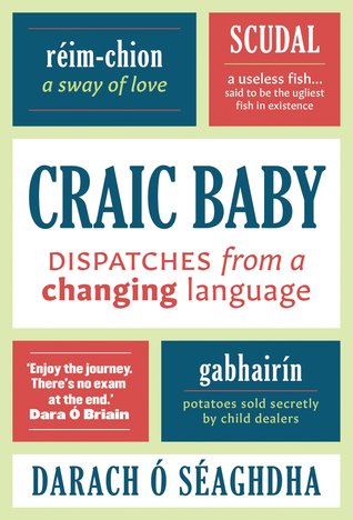 Craic Baby: Dispatches from a Rising Language