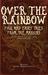 Over the Rainbow by Derek Newman-Stille