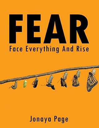 FEAR: Face Everything and Rise
