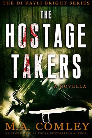 The Hostage Takers: A DI Kayli Bright Novella