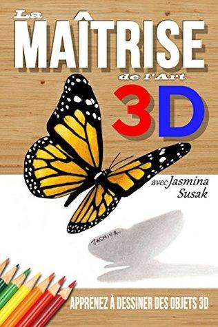 La Maîtrise de l'Art 3D avec Jasmina Susak: Apprenez à Dessiner des Objets 3D