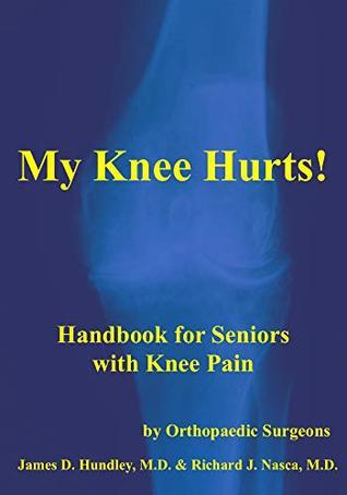 My Knee Hurts!: Handbook for Seniors with Knee Pain (MyBones 3)