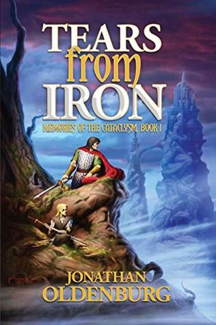 Tears From Iron (Memories of the Cataclysm Book 1)