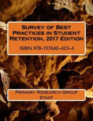 Survey of Best Practices in Student Retention, 2017 Edition
