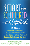 Smart but Scattered--and Stalled: 10 Steps to Help Young Adults Use Their Executive Skills to Set Goals, Make a Plan, and Successfully Leave the Nest