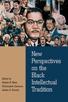 New Perspectives on the Black Intellectual Tradition by Keisha Blain