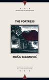 The Fortress by Meša Selimović
