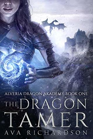 The Dragon Tamer (Alveria Dragon Academy, #1)