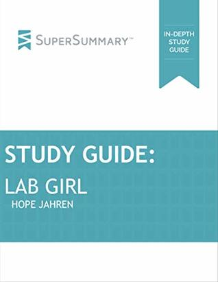Study Guide: Lab Girl by Hope Jahren