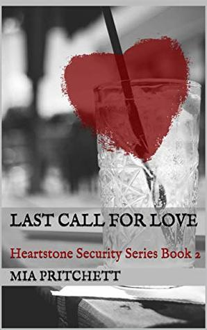 Heartstone Security Series: Last Call for Love
