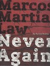 MARCOS MARTIAL LAW : NEVER AGAIN