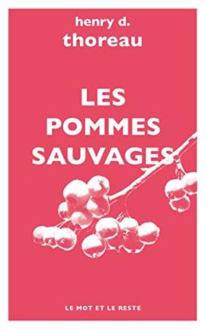 Les Pommes sauvages (Les essais de Thoreau t. 7)