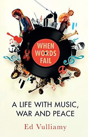 When Words Fail: A Life with Music, War and Peace