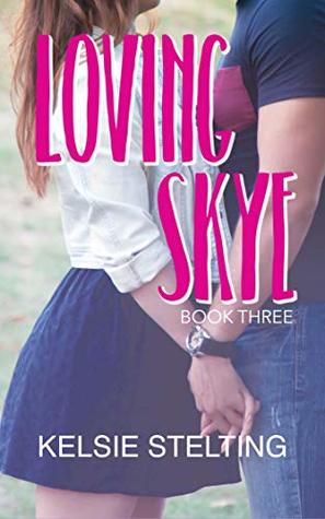Loving Skye: Book Three (The Texas Star Series 3)