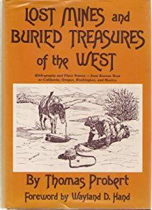 Lost Mines And Buried Treasures Of The West: Bibliography And Place Names, From Kansas West To California, Oregon, Washington, And Mexico